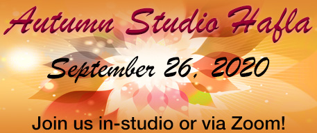 Autumn Studio Hafla September 26, 2020 Join us in studio or via zoom